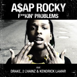ASAP Rocky %22Fuckin Problems%22 Art