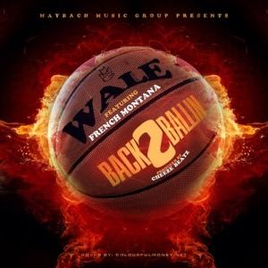 Wale %22Back 2 Ballin%22 Art