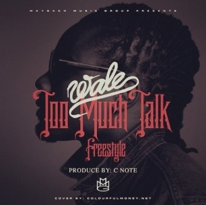 Wale %22Too Much Talk%22 Art