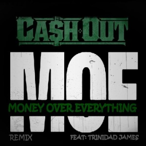 Ca$h Out %22M.O.E.%22 Remix Art