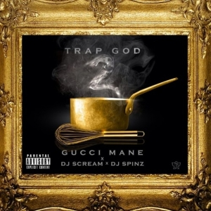 Gucci Mane %22Trap God 2%22 Art