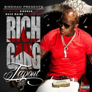 Birdman %22Rich Gang Tapout%22 Art