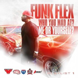 Funk Flex %22Who You Mad At? Me Or Yourself?%22 Art