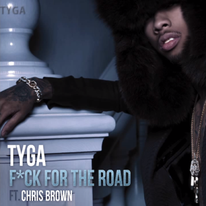 Tyga %22Fuck For The Road%22 Art