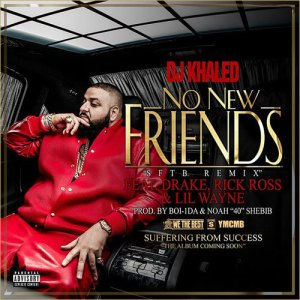 DJ Khaled %22No New Friends%22 Art