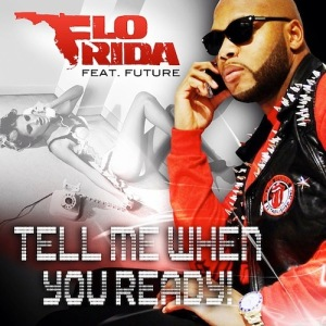 Flo Rida %22Tell Me When You Ready%22 Art