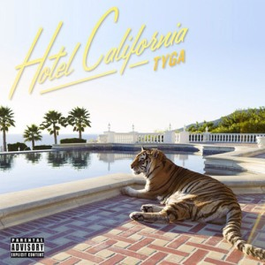 Tyga %22Hotel California%22 SECOND Art