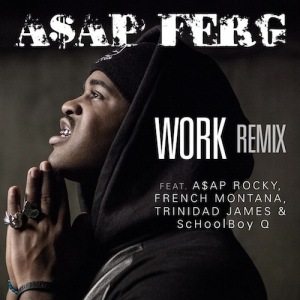 A$AP Ferg %22Work REMIX%22 Art