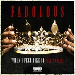 Fabolous %22When I Feel Like It%22 Art
