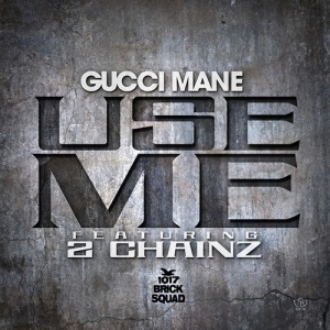 Gucci Mane %22Use Me%22 Art