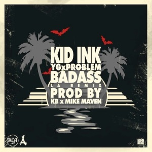 Kid Ink %22Bad Ass LA REMIX%22 Art