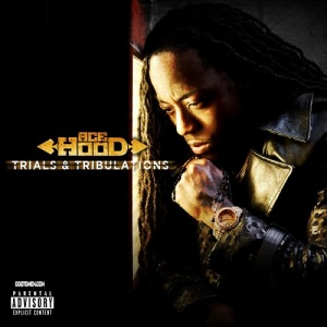 Ace Hood %22Trials & Tribulations%22 Art