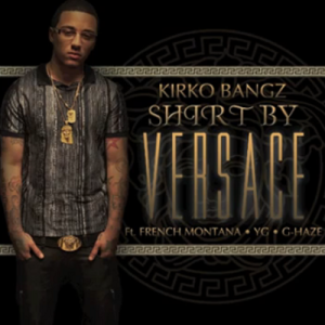 Kirko Bangz %22Shirt By Versace%22 Art