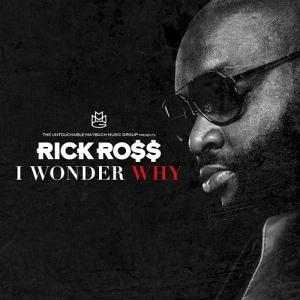 Rick Ross %22I Wonder Why%22 Art