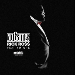 Rick Ross %22No Games%22 Art