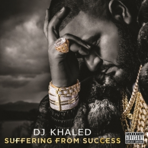 DJ Khaled %22Suffering From Success%22 Art